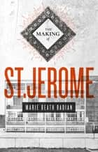 The Making of St. Jerome ebook by Marie Beath Badian