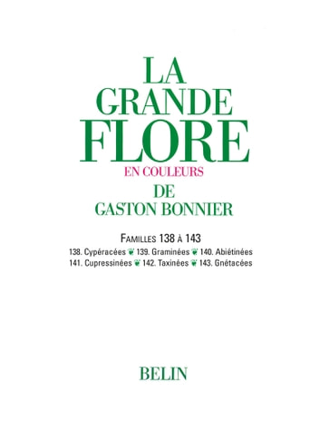 La grande Flore (Volume 19) - Famille 138 à 143 - Famille 138 à 143 ebook by Gaston Bonnier