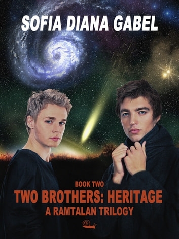 Two Brothers: Heritage - A Ramtalan Trilogy ebook by Sofia Diana Gabel