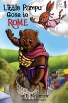Little Pampu Goes to Rome ebook by L. McGregor