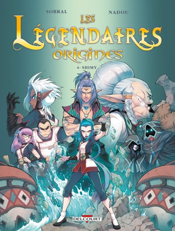 Les Légendaires - Origines T04 - Shimy eBook by Patrick Sobral,Nadou