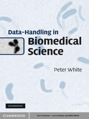 Data-Handling in Biomedical Science ebook by Peter White