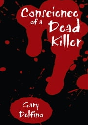 Conscience of a Dead Killer ebook by Gary Delfino