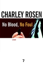 No Blood, No Foul - A Novel ebook by Charley Rosen