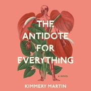 The Antidote for Everything audiobook by Kimmery Martin