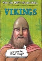 What They Don't Tell You About: Vikings ebook by Robert Fowke