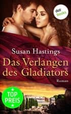 Das Verlangen des Gladiators - Roman ebook by Susan Hastings