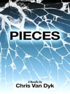 Pieces ebook by Chris Van Dyk