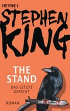 The Stand - Das letzte Gefecht - Roman ebook by Stephen King, Harro Christensen, Joachim Körber,...