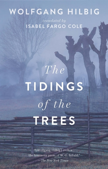 The Tidings of the Trees ebook by Wolfgang Hilbig