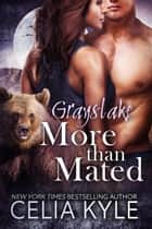 Grayslake: More Than Mated (FIVE Paranormal Shapeshifter Romance Novels) ebook by Celia Kyle