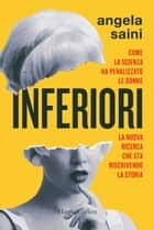 Inferiori ebook by Angela Saini