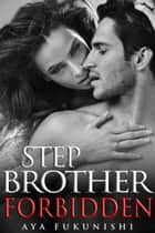 Stepbrother Forbidden - Stepbrother, Where Art Thou?, #2 ebook by Aya Fukunishi