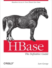 HBase: The Definitive Guide ebook by Lars George
