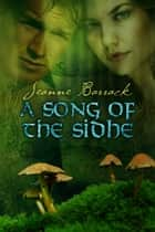 A Song of the Sidhe ebook by Jeanne Barrack