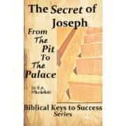 Biblical Keys to Success Series: The Secret of Joseph (Rags to Riches, From the Pit to the Palace) Success Secrets of The Bible, Master Key to Riches,Seven Spiritual Laws of Success,Ladders to Success ebook by Rashanda Minniefield