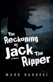 The Reckoning of Jack the Ripper ebook by Mark Barresi