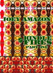 Joey Amazon Kindle Fires. Part 1. - Original Book Number Thirty-Seven. ebook by Joseph Anthony Alizio Jr.,Edward Joseph Ellis,Vincent Joseph Allen