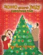 ROCCO GOES TO ITALY - Christmas Time ebook by Rina 'Fuda' Loccisano