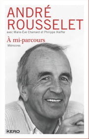 A mi-parcours ebook by Andre Rousselet,Marie-eve Chamard,Philippe Kieffer