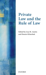 Private Law and the Rule of Law ebook by Lisa M Austin,Dennis Klimchuk