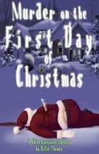 Murder on the First Day of Christmas ebook by Billie Thomas