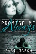 Promise Me Always ebook by Kari March