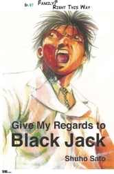 Give My Regards to Black Jack - Ep.61 Family? Right This Way (English version) ebook by Shuho Sato