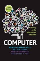 Computer ebook by Martin Campbell-Kelly,William Aspray,Nathan Ensmenger,Jeffrey R. Yost
