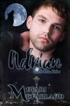 Adrian - Seattle Betas Book 1 ebook by Meyari McFarland