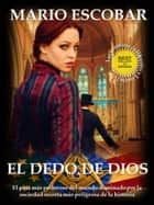 El dedo de Dios ebook by Mario Escobar
