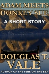 Adam Meets Donkey Sue ebook by Douglas T. Vale