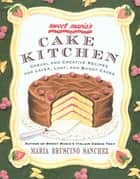 Sweet Maria's Cake Kitchen ebook by Maria Bruscino Sanchez