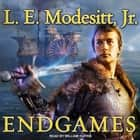 Endgames audiobook by L. E. Modesitt Jr.