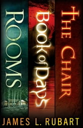 The Jim Rubart Trilogy: Rooms, Book of Days, and The Chair - Rooms, Book of Days, and The Chair ebook by James L. Rubart