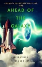 Ahead Of The Galaxy ebook by AE Hayes