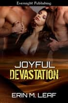 Joyful Devastation ebook by Erin M. Leaf