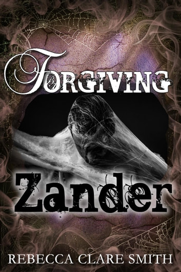 Forgiving Zander - Survival Trilogy, #2 ebook by Rebecca Clare Smith