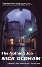 Nothing Job, The ebook by Nick Oldham