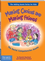 Making Choices and Making Friends ebook by Espeland, Pamela