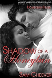 Shadow of a Honeybun - HONEYBUN FEVER, #1 ebook by Sam Cheever