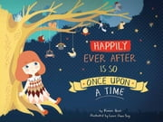 Happily Ever After Is So Once Upon a Time - Beyond Words: Children's picture book ebook by Yixian Quek