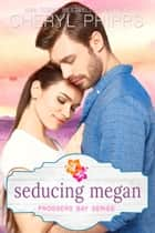 Seducing Megan ebook by Cheryl Phipps