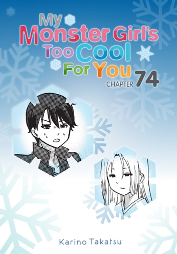 My Monster Girl's Too Cool for You, Chapter 74 ebook by Karino Takatsu