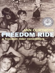 Freedom Ride - A freedom rider remembers ebook by Ann Curthoys