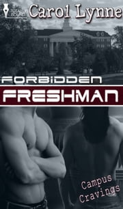 Forbidden Freshman ebook by Carol Lynne