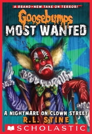 Goosebumps Most Wanted #7: A Nightmare on Clown Street ebook by R.L. Stine