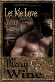 Let Me Love You ebook by Mary Wine