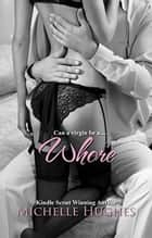 Whore ebook by Michelle Hughes