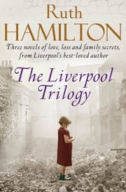 The Liverpool Trilogy ebook by Ruth Hamilton
